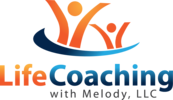 Life Coaching With Melody, LLC