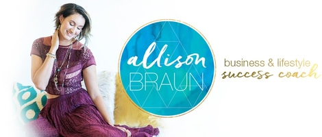 Allison Braun - Business & Lifestyle Success Coach