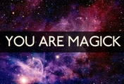 You Are Magick