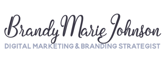 Brandy Marie Johnson -- Digital Marketing & Branding Strategist