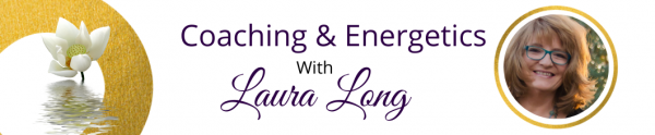 Laura Long  Professional Coaching + Energetics