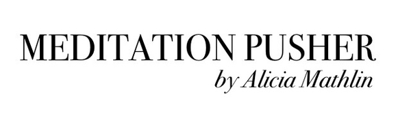 MEDITATION  PUSHER™ by Alicia Mathlin