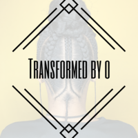 Transformed by O