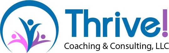 Thrive! Coaching & Consulting LLC