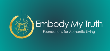 Embody My Truth - Foundations for Authentic Living