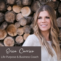 Erica Carrico - Life Purpose & Business Coach