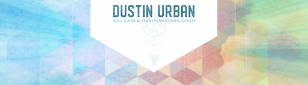 Dustin Urban, Soul Guide & Transformational Coach