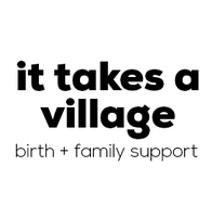 It Takes A Village Birth + Family Support LLC
