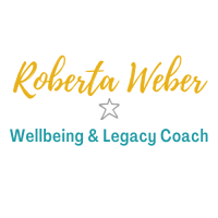 Roberta Weber Wellbeing and Legacy Coach