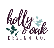 Holly and Oak Design Co.