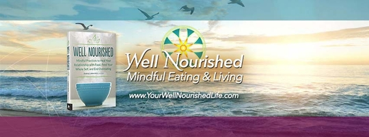 Well Nourished Mindful Eating and Living