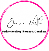 Janine Wirth Path to Healing Therapy & Coaching