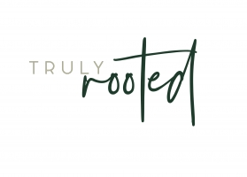 Truly Rooted