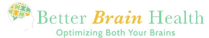Better Brain Health ~ Optimizing BOTH Your Brains