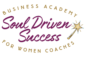 Soul Driven Success - Business Academy for Professional Coaches