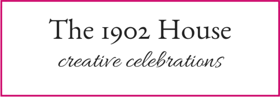 The 1902 House: Creative Celebrations
