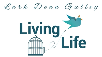 Living Life with Lark Dean Galley