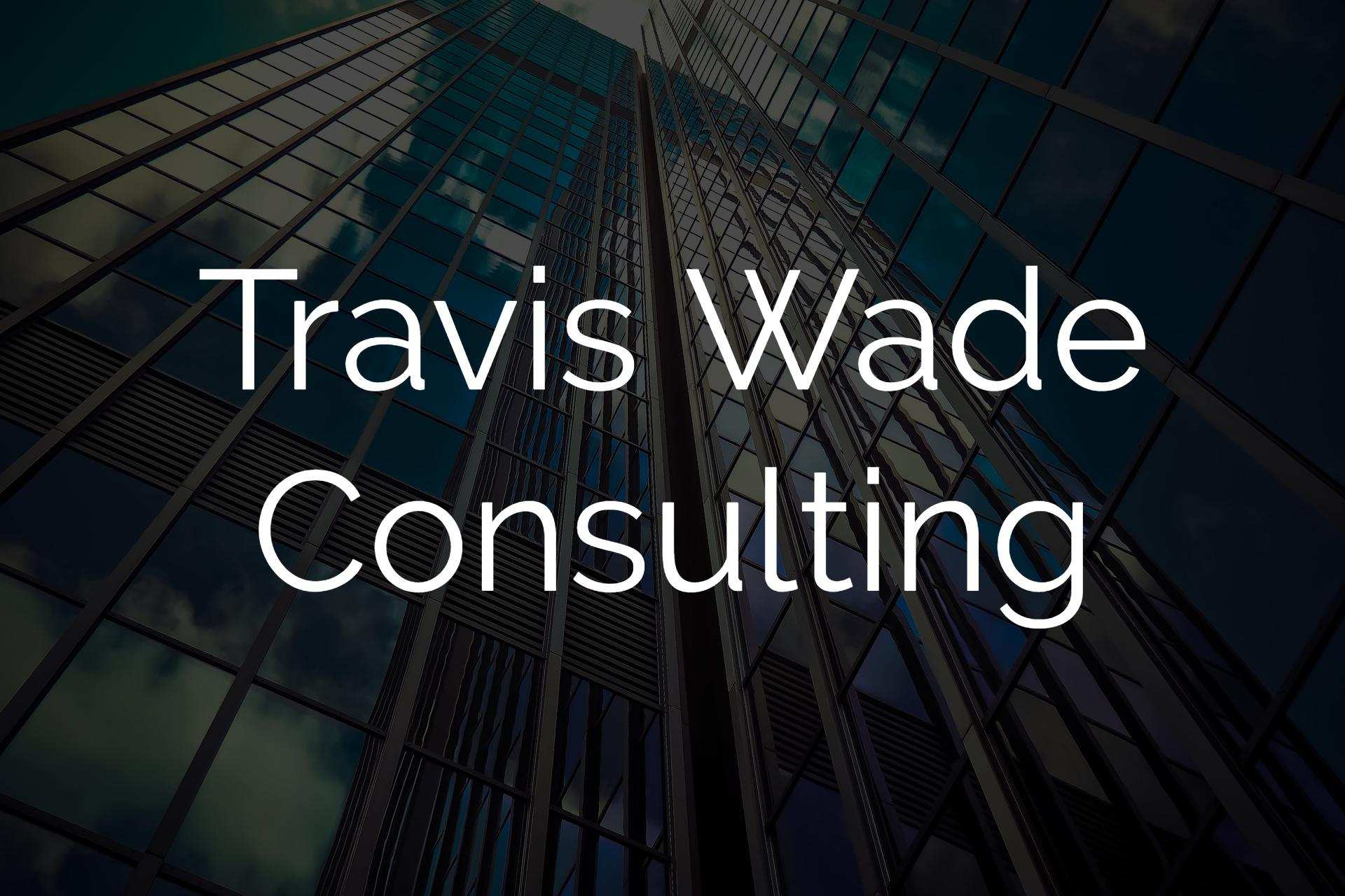 Travis Wade Consulting