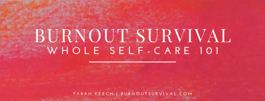 Tarah Keech, Burnout Survival