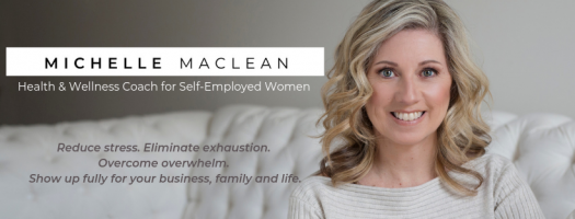 Michelle MacLean - Health and Wellness Coach for Self-Employed Women