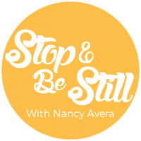 STOP and Be Still with Nancy Avera