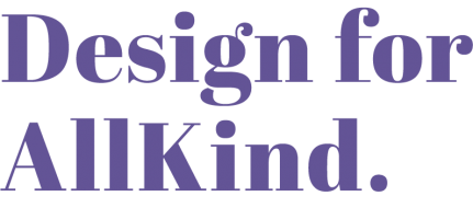 Design for AllKind