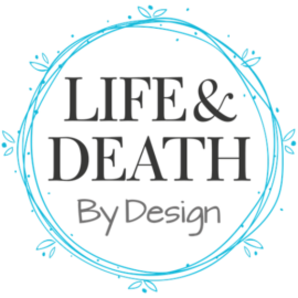 Life & Death By Design
