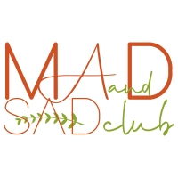 Mad and Sad Club