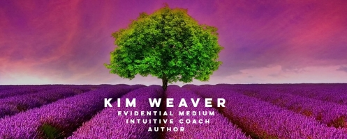 Kim Weaver Evidential Medium & Intuitive Coach