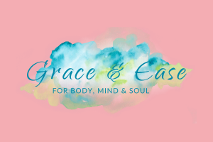 Grace & Ease for Body, Mind & Soul