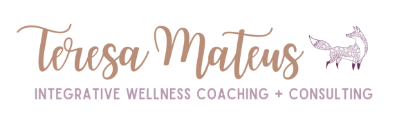Teresa Mateus Integrative Wellness Coaching + Consulting