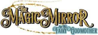 The Magic Mirror by The Fairy Godmother