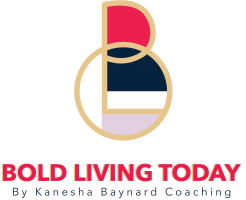 Kanesha Baynard Coaching, LLC | Bold Living Today