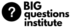 Big Questions Institute