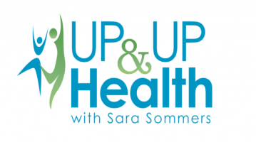 UP & UP Health with Sara Sommers